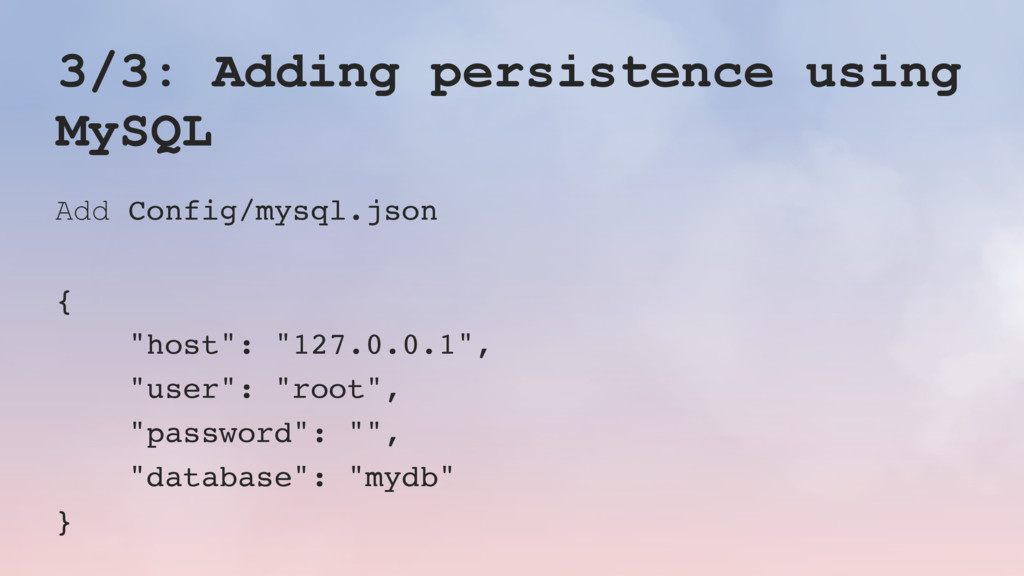 3/3: Adding persistence using MySQL Add Config/...