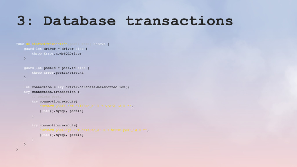 3: Database transactions func deletePostTransac...