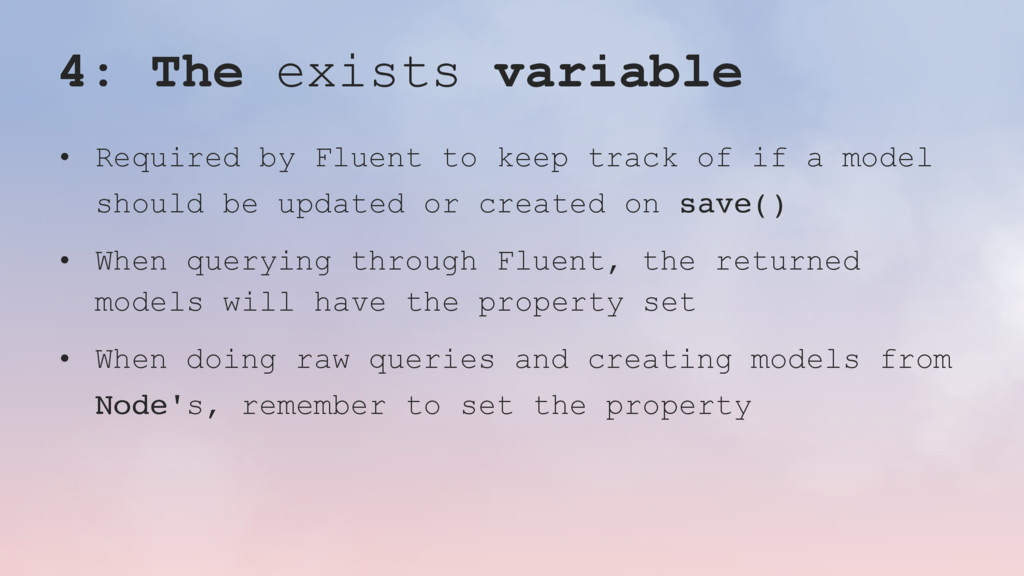 4: The exists variable • Required by Fluent to ...