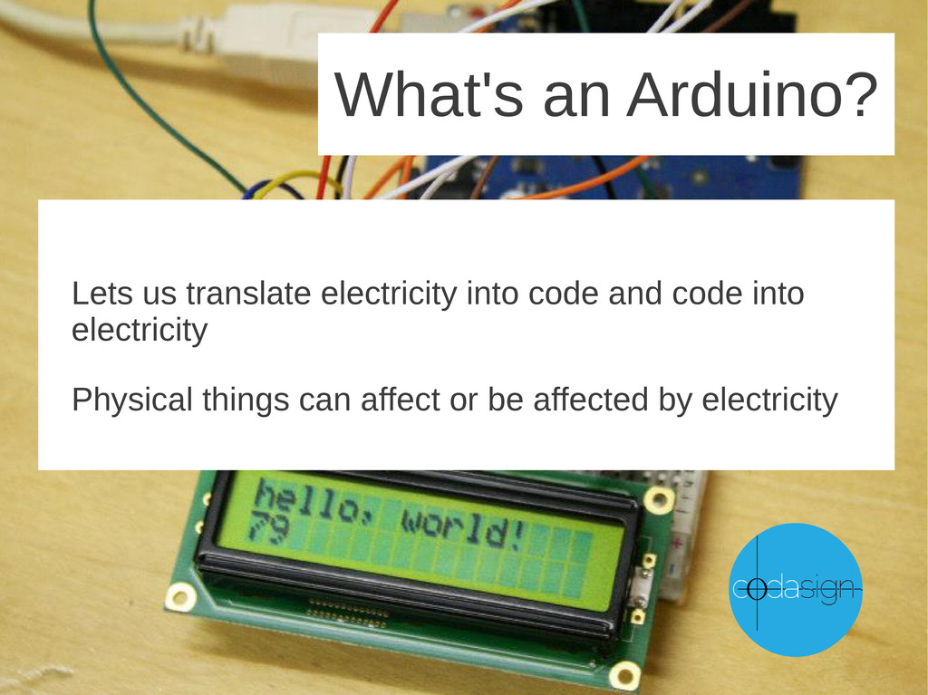 Lets us translate electricity into code and cod...