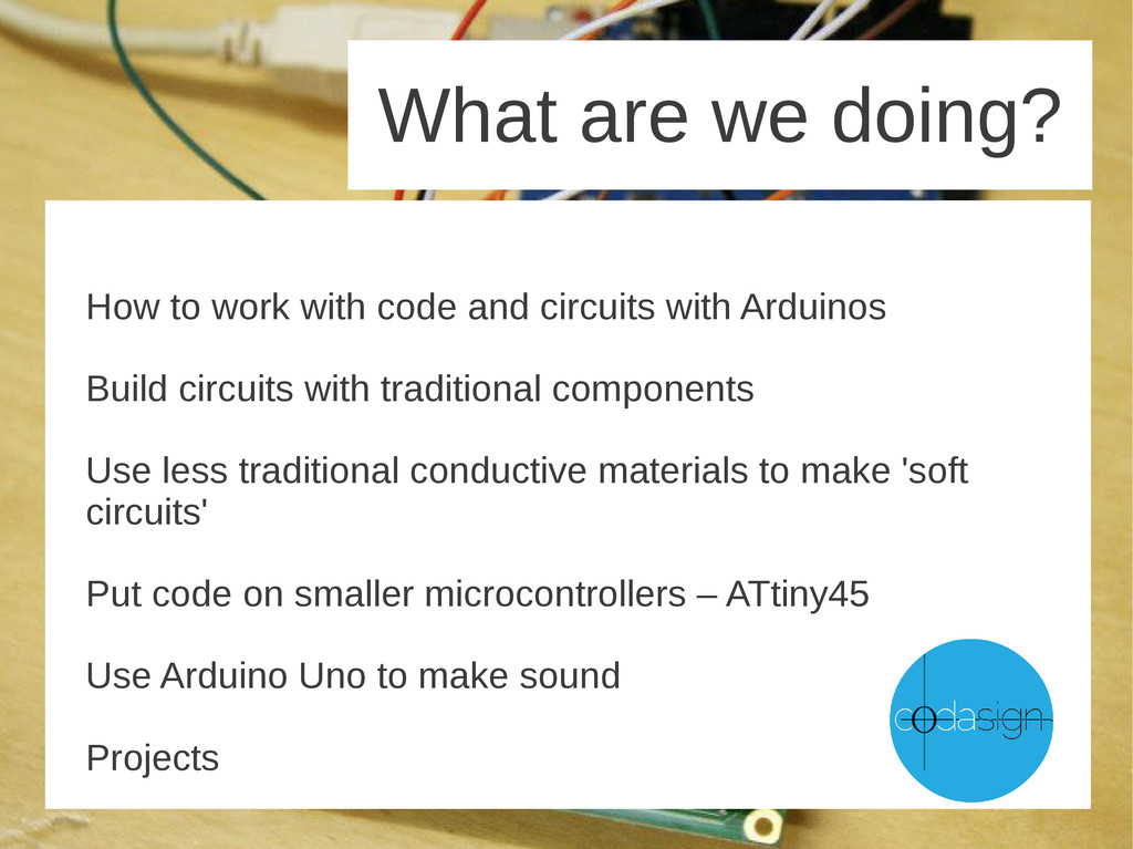 How to work with code and circuits with Arduino...