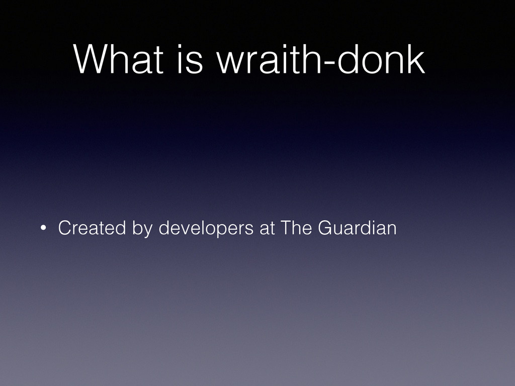 What is wraith-donk • Created by developers at ...