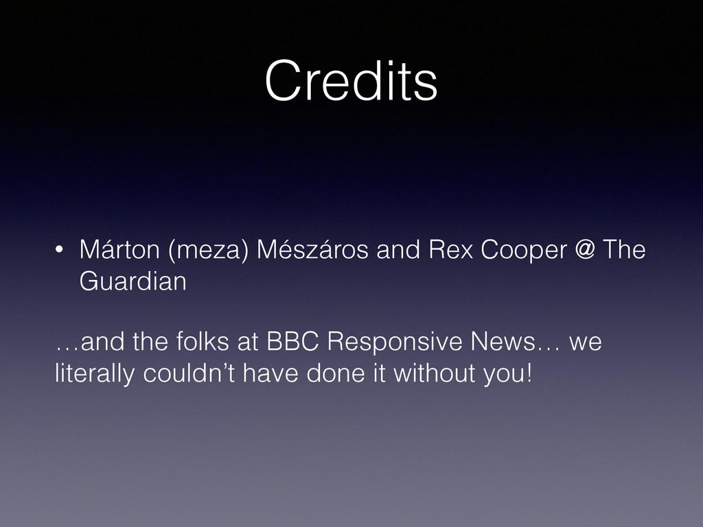 Credits • Márton (meza) Mészáros and Rex Cooper...