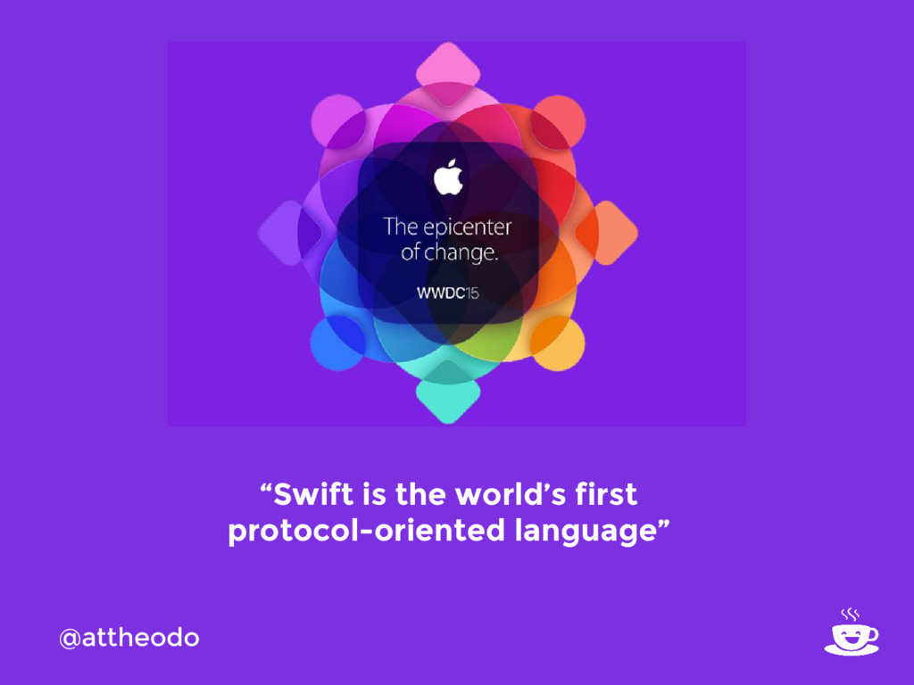 "@attheodo ""Swift is the world's first protocol-..."