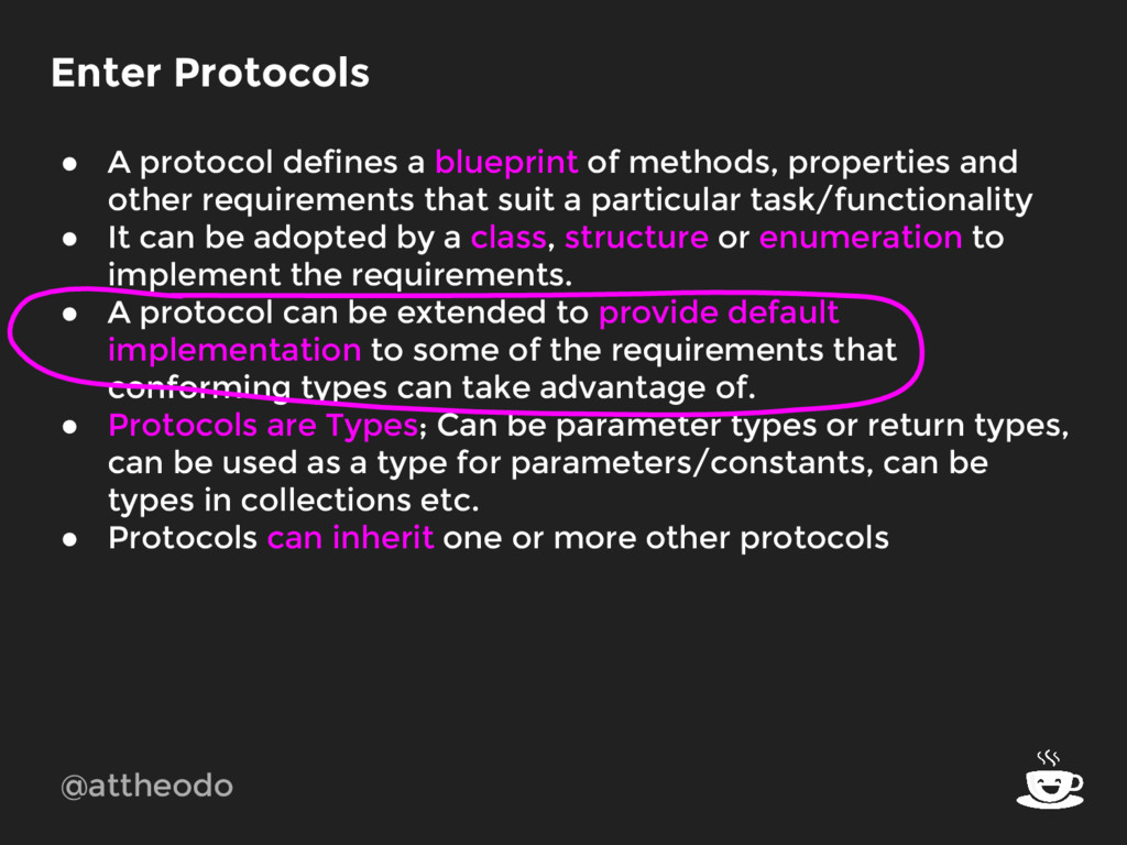 @attheodo Enter Protocols ● A protocol defines ...