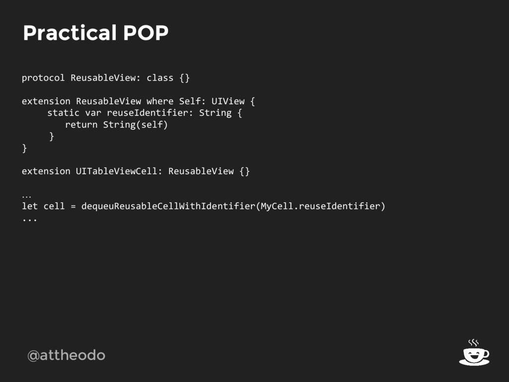 @attheodo Practical POP protocol ReusableView: ...
