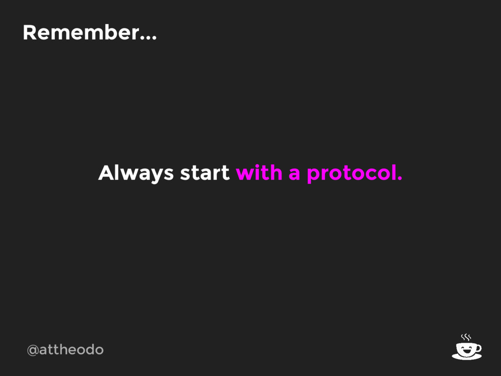 @attheodo Remember... Always start with a proto...