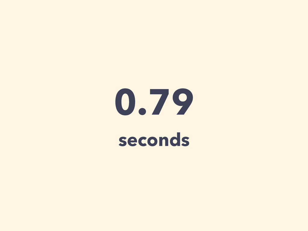 0.79 seconds
