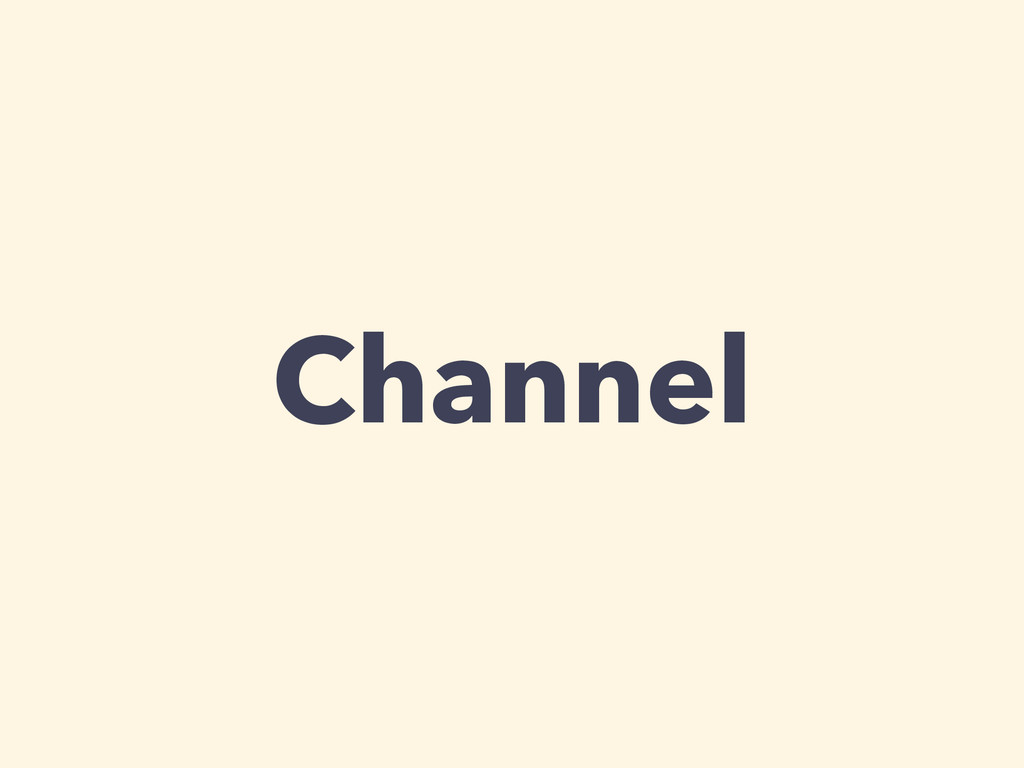 Channel