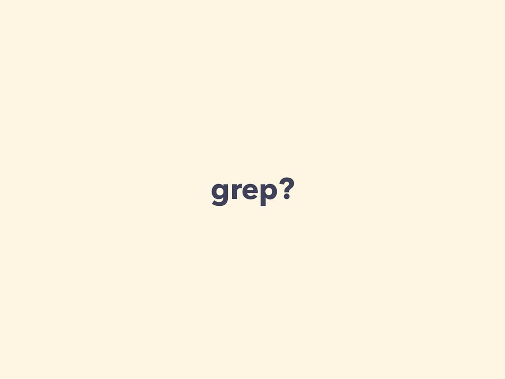 grep?