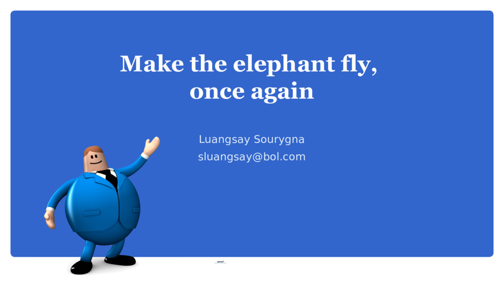 Make the elephant fly, once again Luangsay Sour...