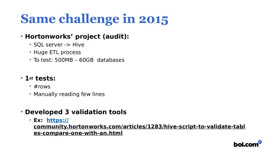 Same challenge in 2015 • Hortonworks' project (...