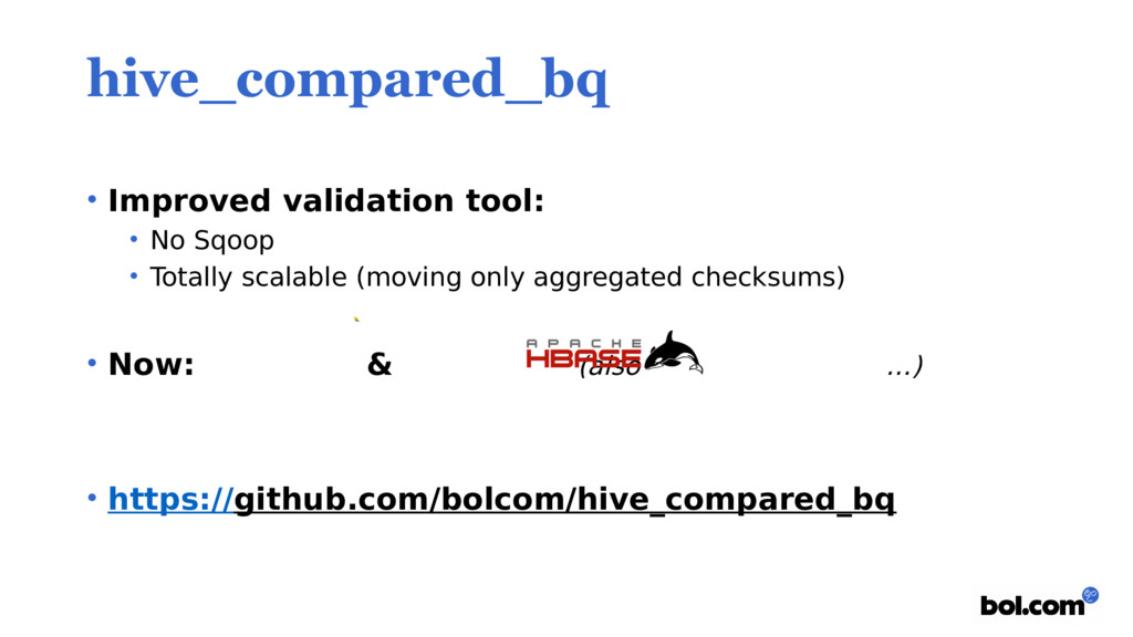 hive_compared_bq • Improved validation tool: • ...