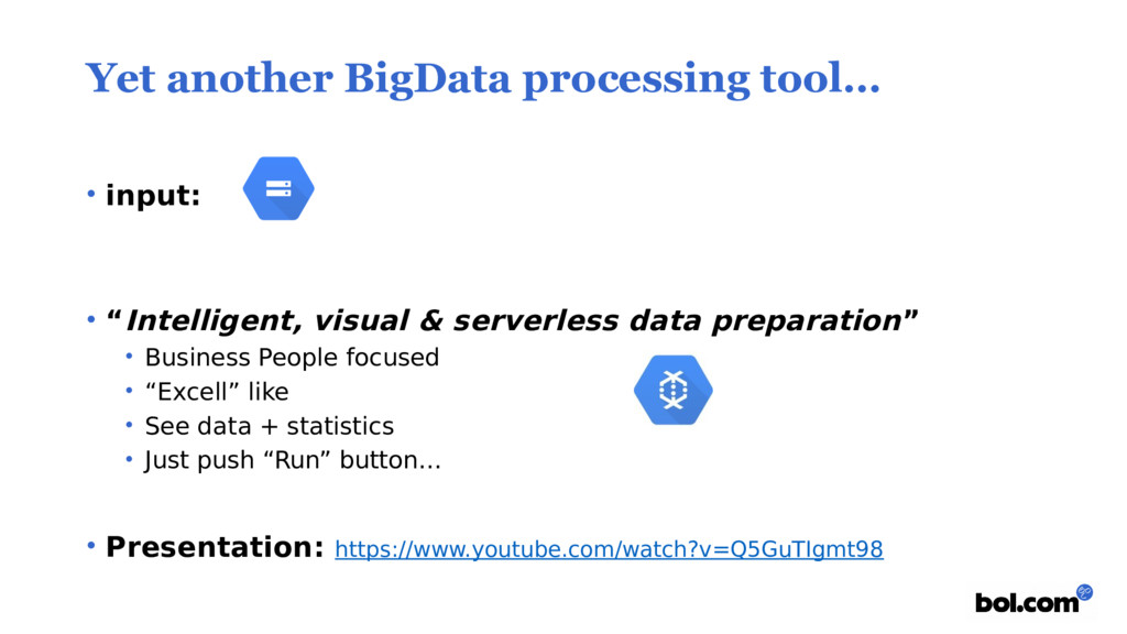 Yet another BigData processing tool… • input: •...