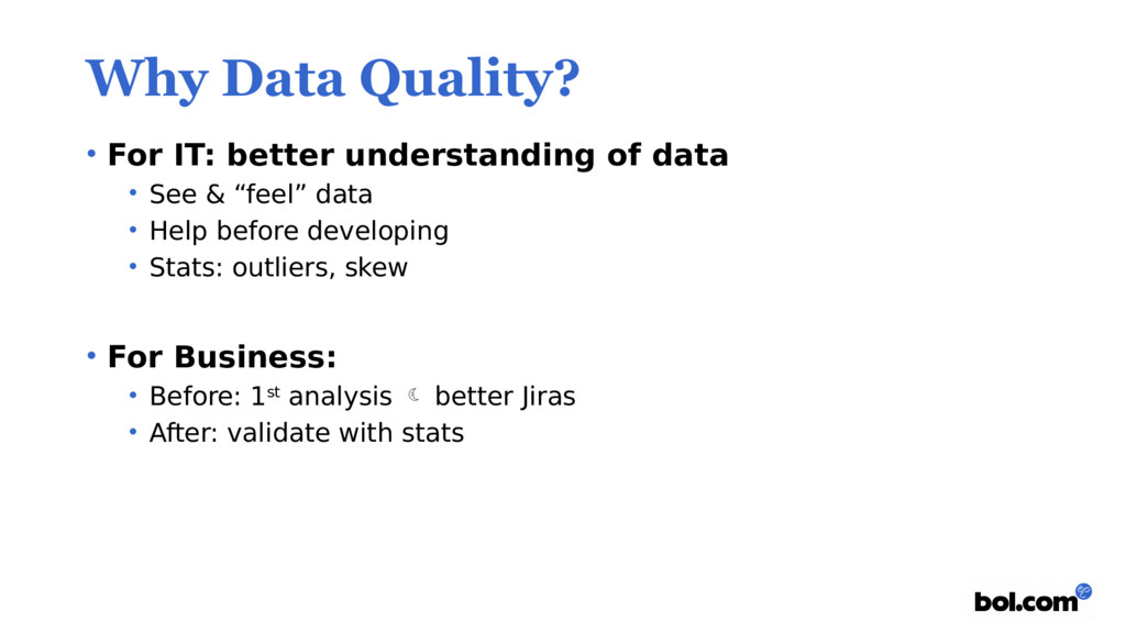 Why Data Quality? • For IT: better understandin...