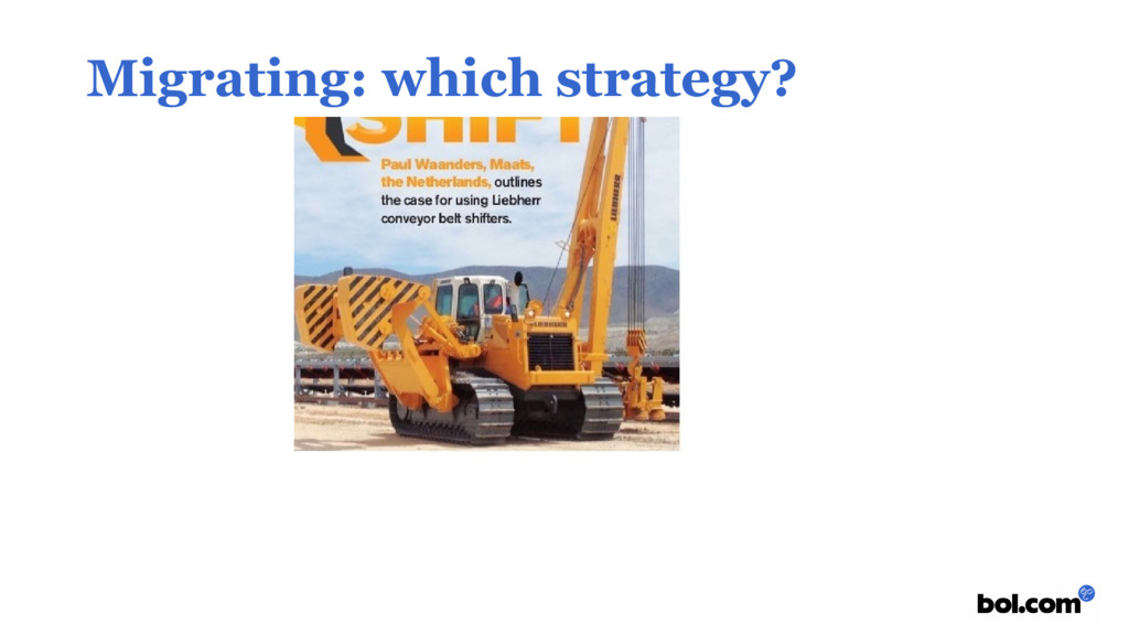 Migrating: which strategy?