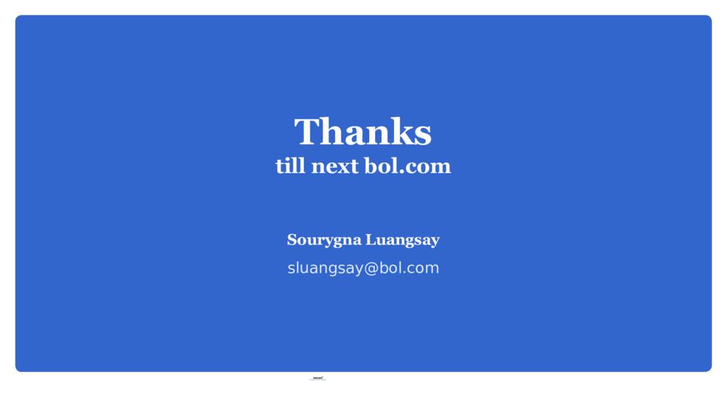 Thanks till next bol.com Sourygna Luangsay slua...