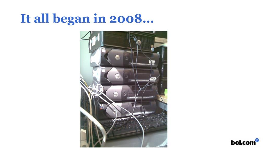 It all began in 2008…