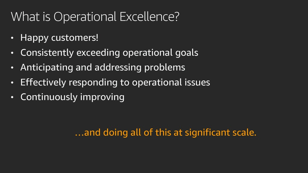 What is Operational Excellence? • Happy custome...