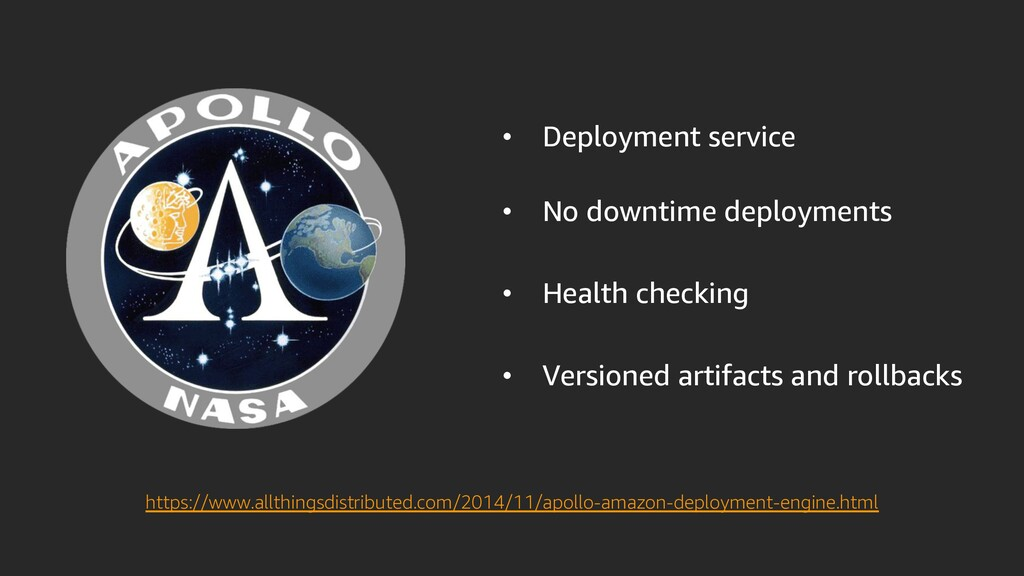 • Deployment service • No downtime deployments ...