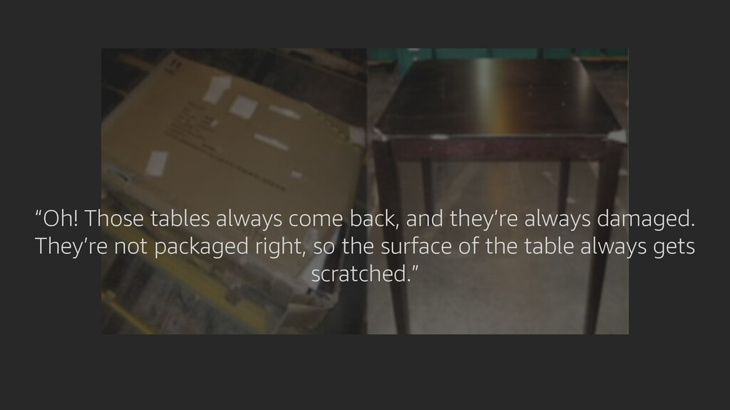 """""""Oh! Those tables always come back, and they're..."""
