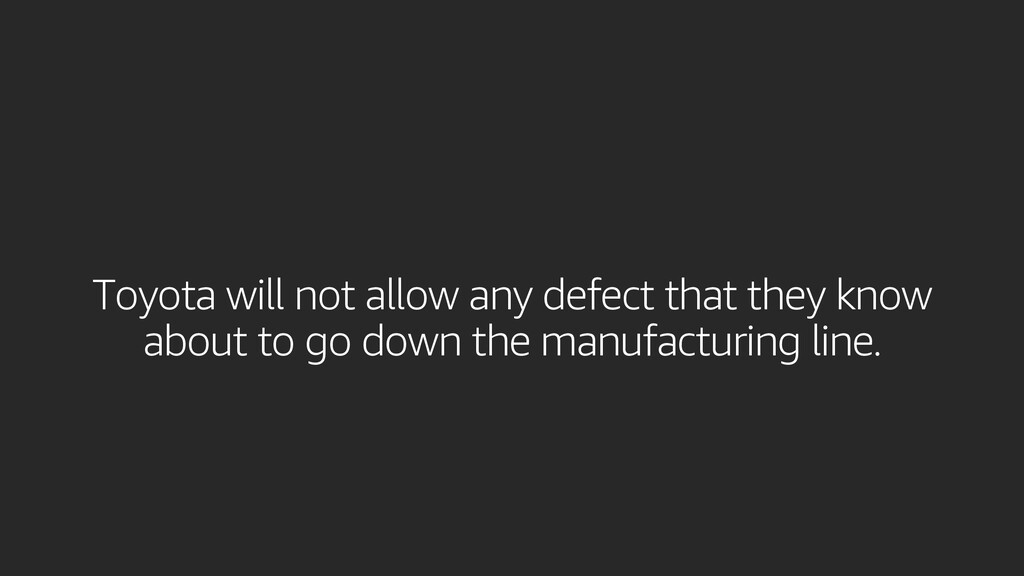 Toyota will not allow any defect that they know...