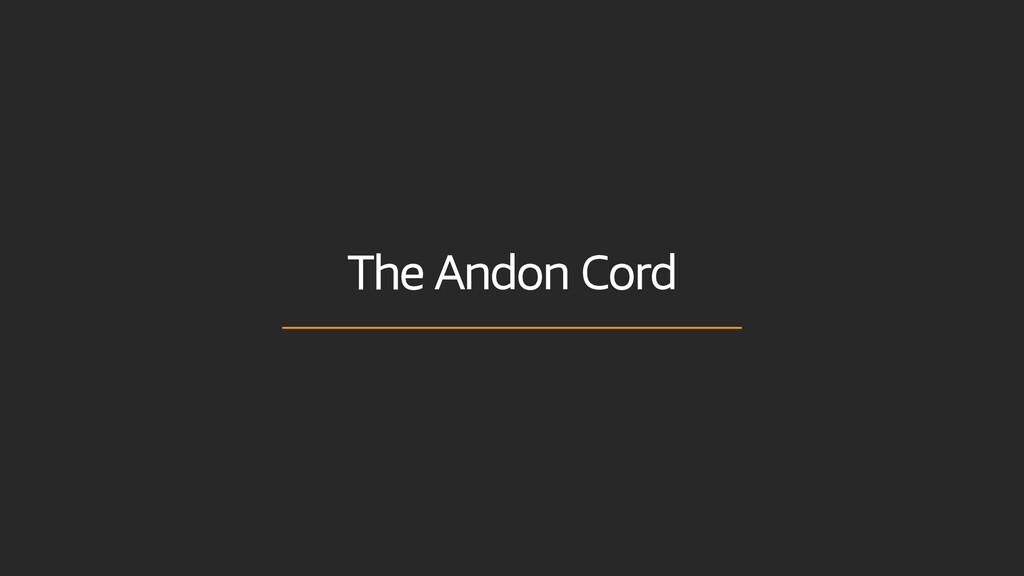 The Andon Cord