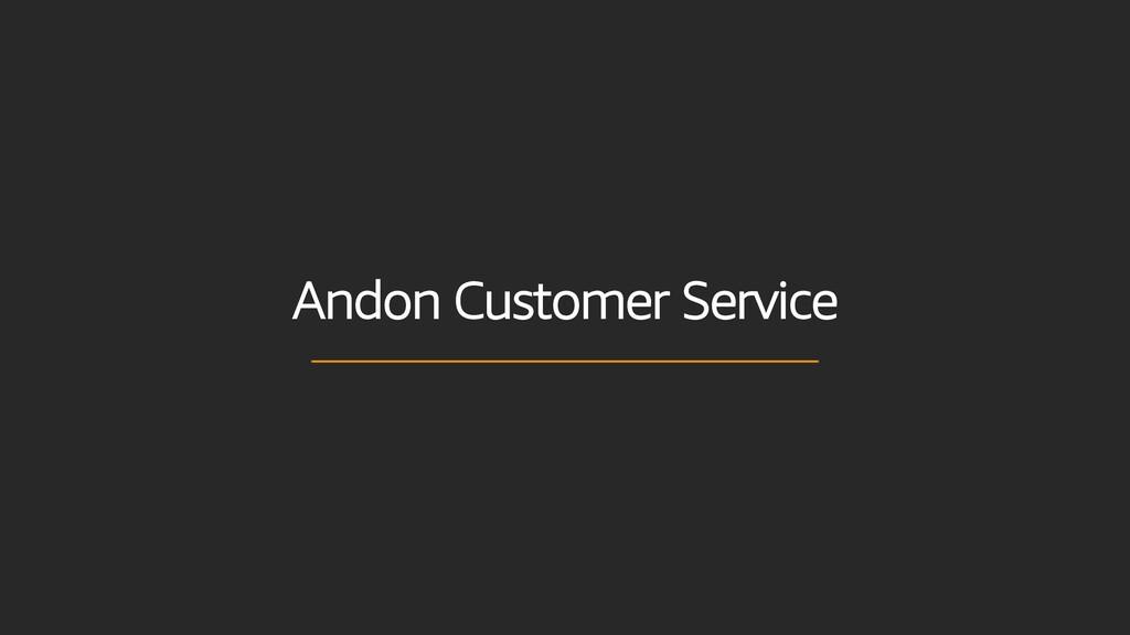 Andon Customer Service