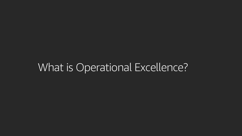 What is Operational Excellence?