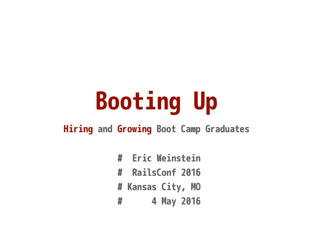 Booting Up Hiring and Growing Boot Camp Graduat...