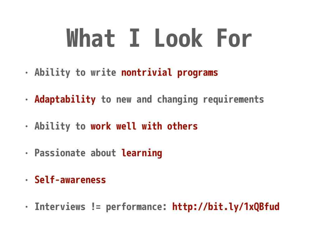 What I Look For • Ability to write nontrivial p...
