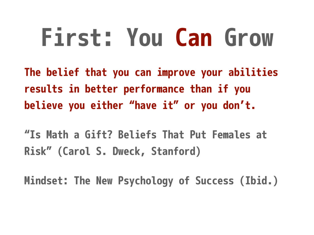 First: You Can Grow The belief that you can imp...