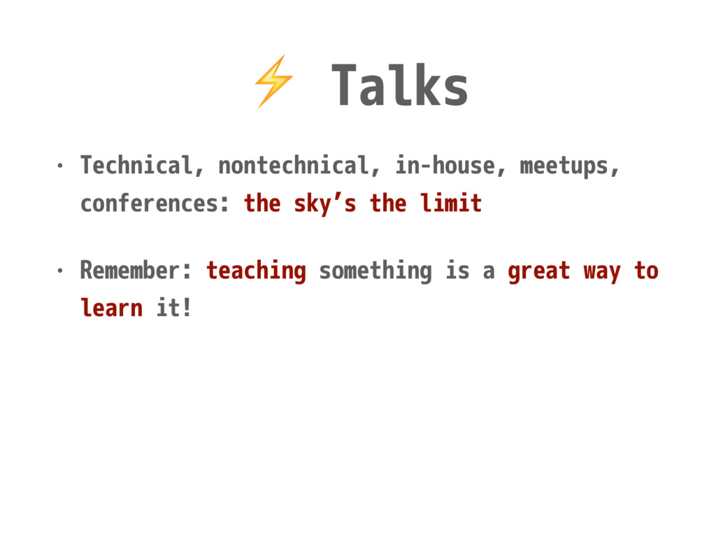 ⚡ Talks • Technical, nontechnical, in-house, me...