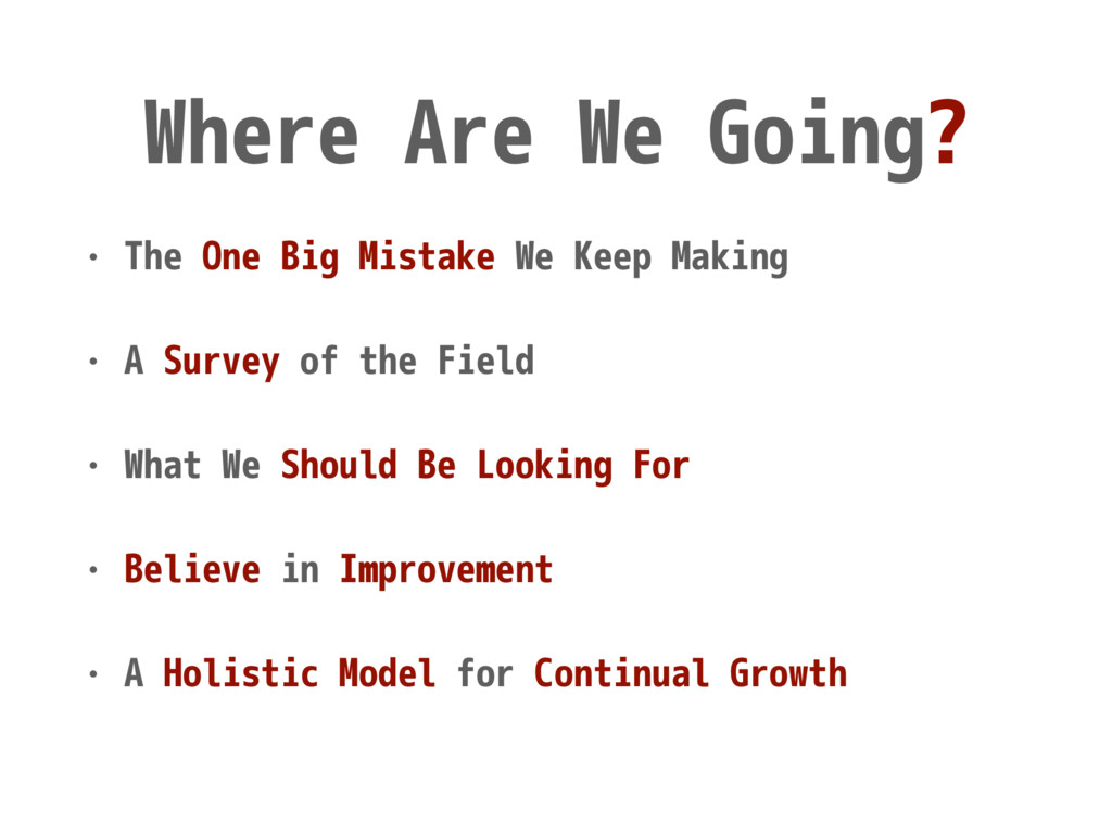 Where Are We Going? • The One Big Mistake We Ke...