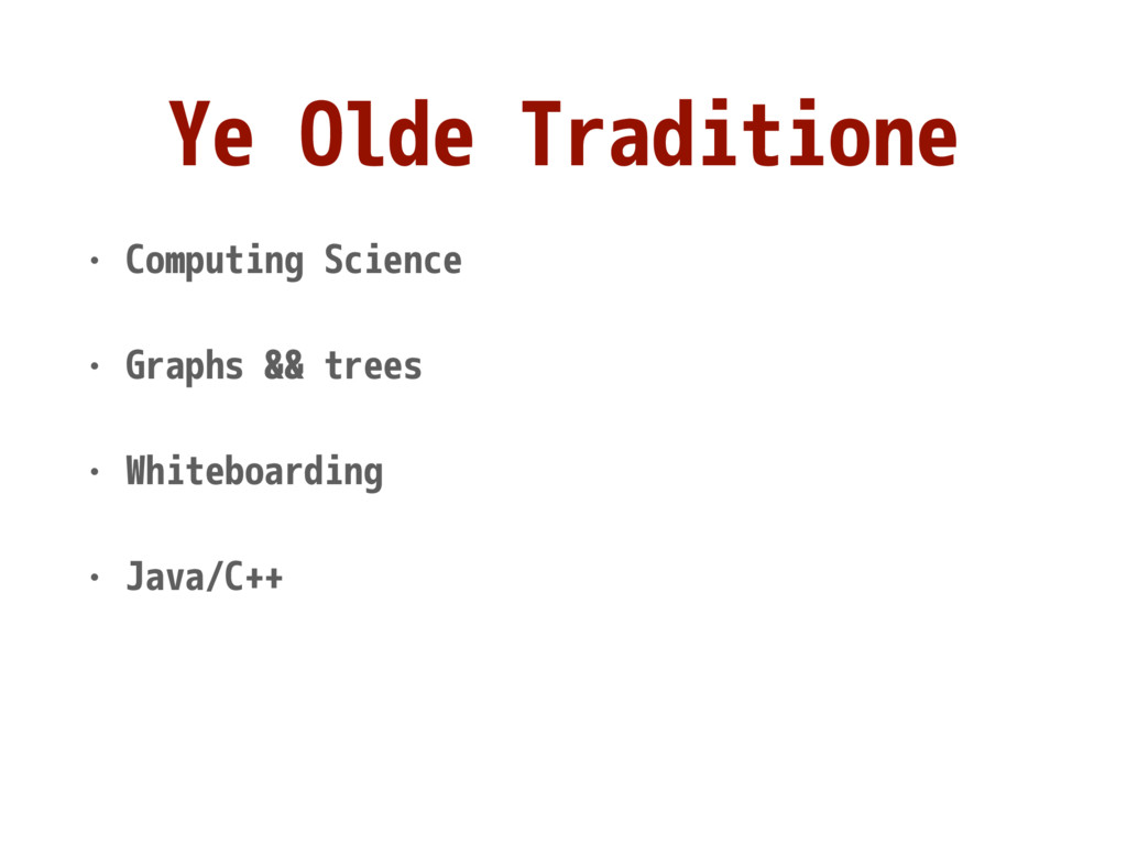 Ye Olde Traditione • Computing Science • Graphs...