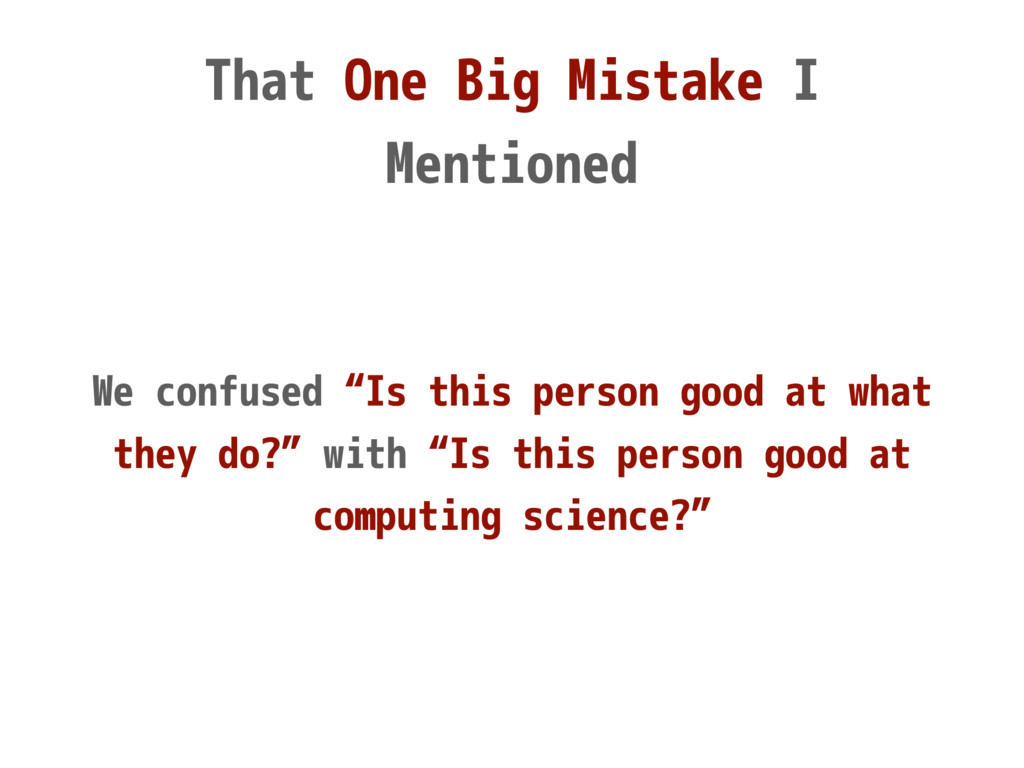 "That One Big Mistake I Mentioned We confused ""I..."