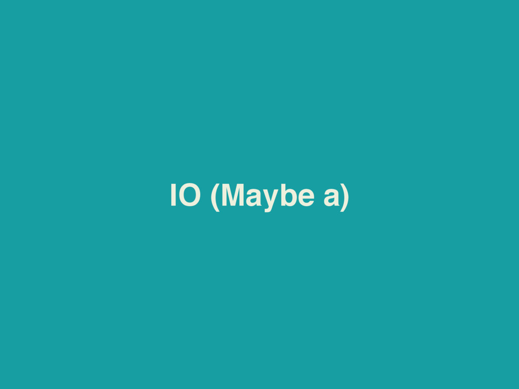 IO (Maybe a)