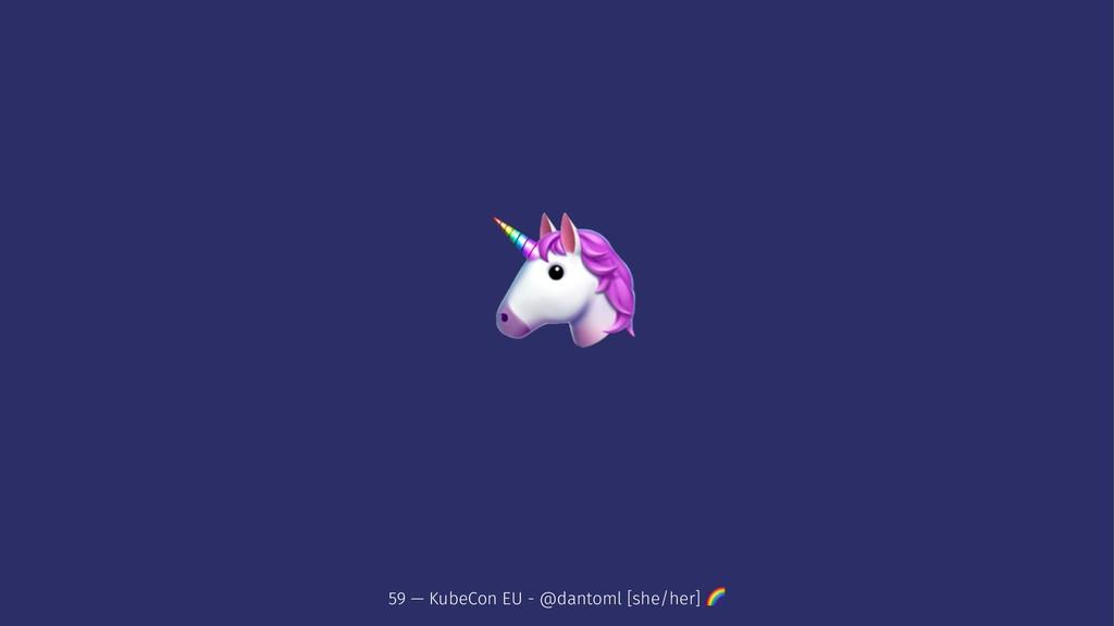! 59 — KubeCon EU - @dantoml [she/her] !