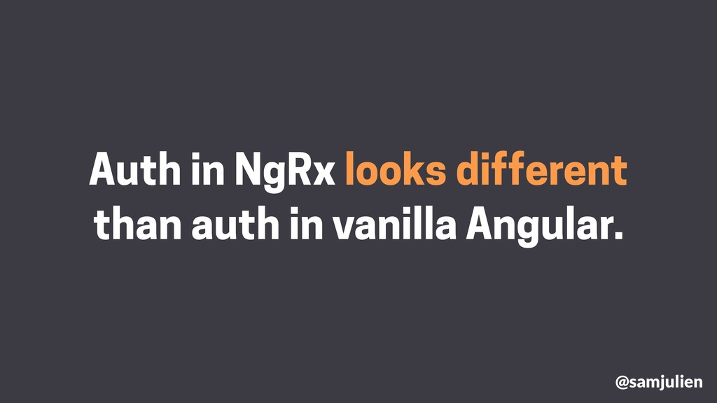Auth in NgRx looks different than auth in vanil...