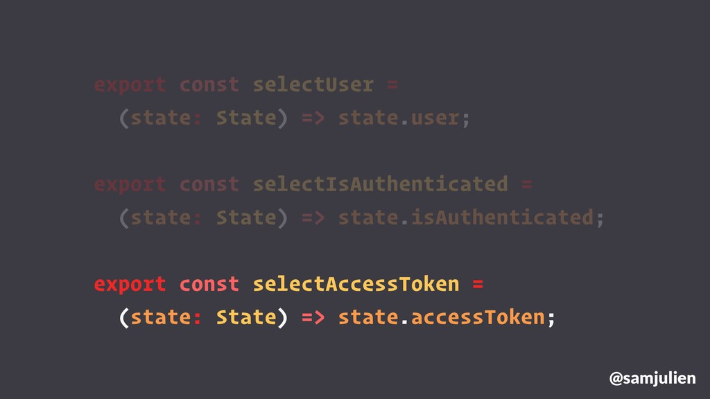 @samjulien export const selectUser = (state: St...
