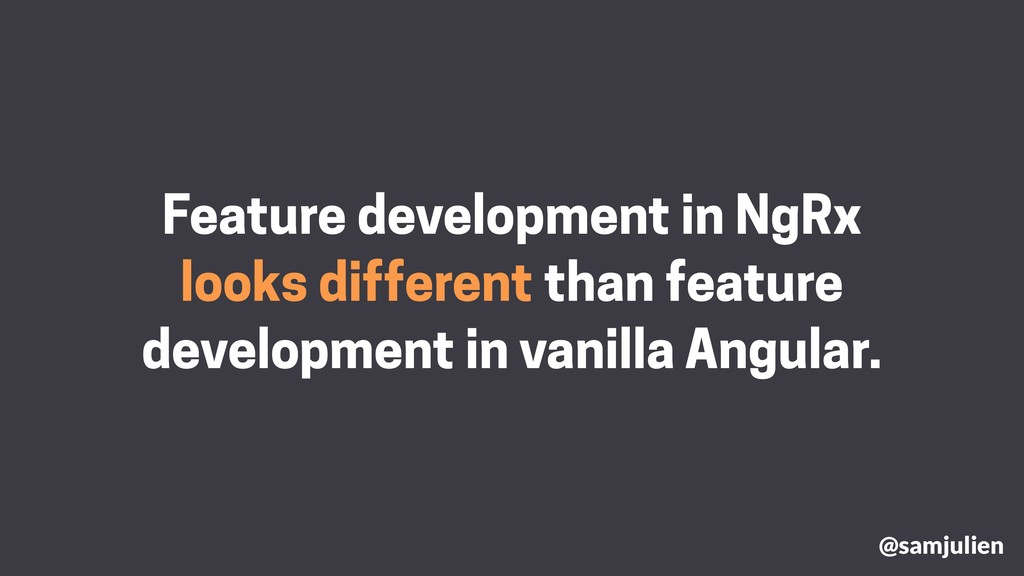 Feature development in NgRx looks different tha...