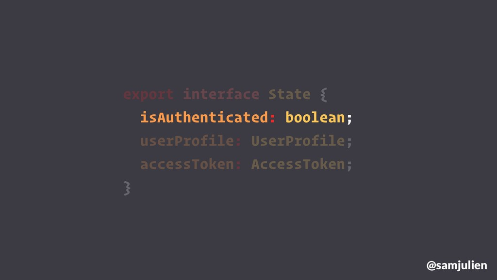 export interface State { isAuthenticated: boole...