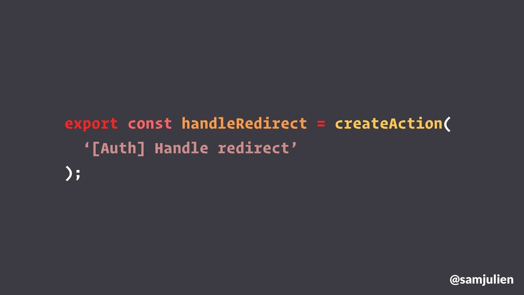 export const handleRedirect = createAction( '[A...