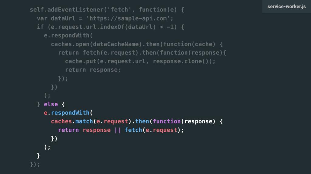 self.addEventListener('fetch', function(e) { va...
