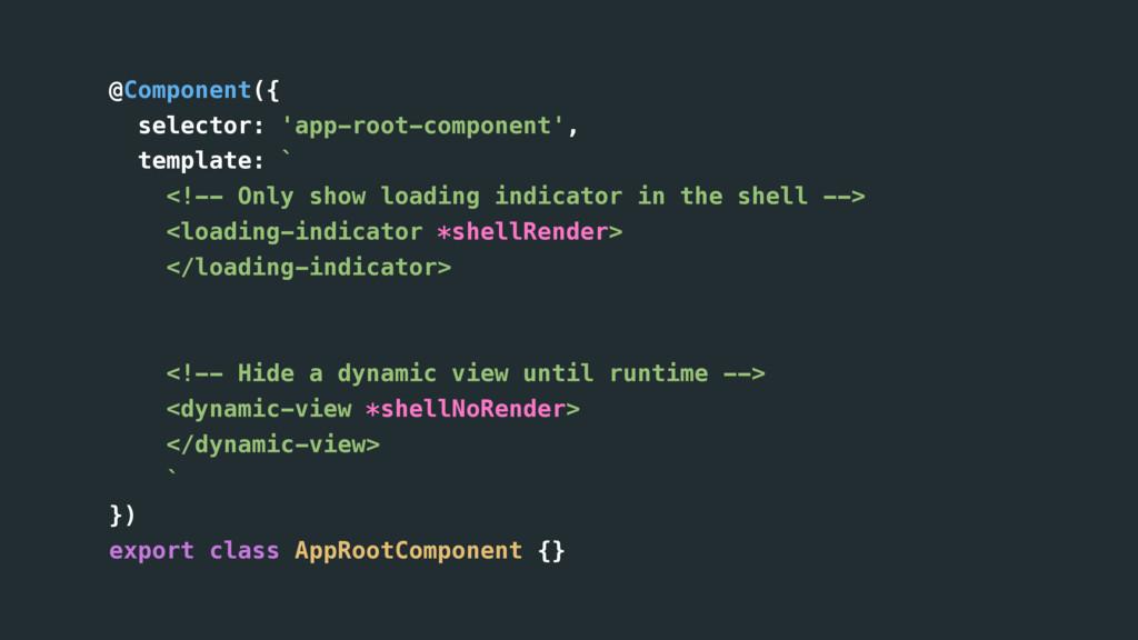 @Component({ selector: 'app-root-component', te...