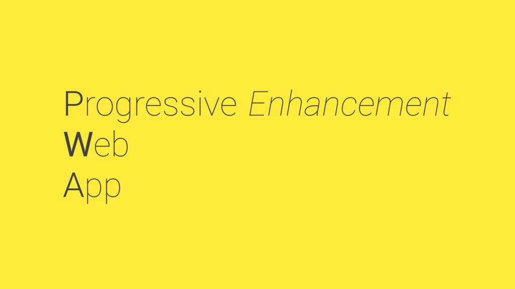 Progressive Web App Enhancement