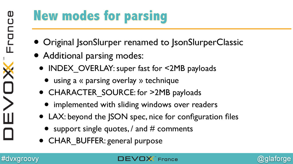 @glaforge #dvxgroovy New modes for parsing • Or...