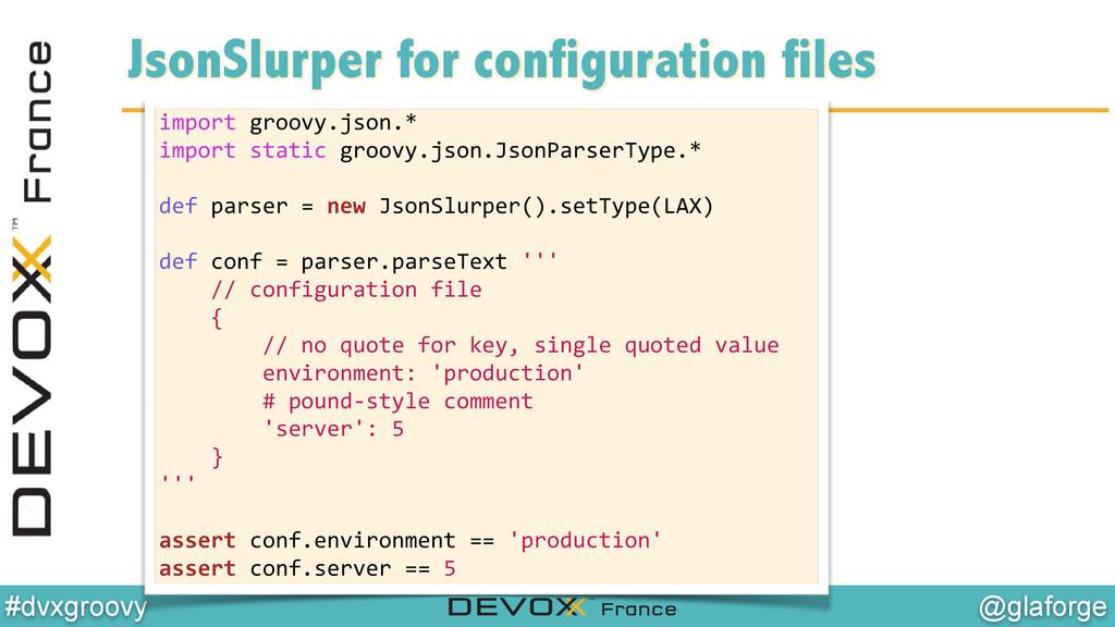 @glaforge #dvxgroovy JsonSlurper for configurat...