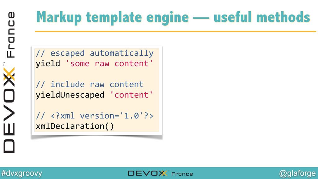 @glaforge #dvxgroovy Markup template engine — u...
