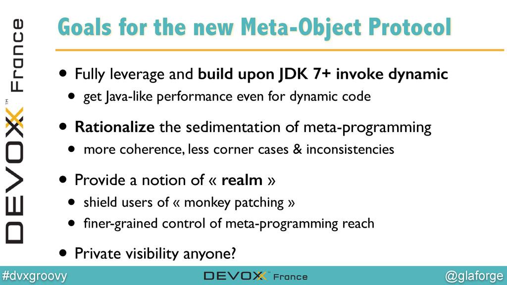 @glaforge #dvxgroovy Goals for the new Meta-Obj...